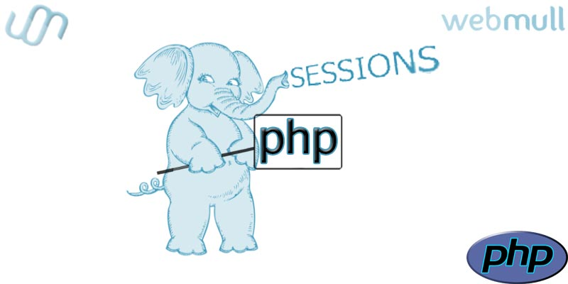 PHP : WEB FEATURES - GLOBAL VARIABLE – SESSIONS