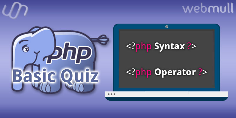 PHP Basic Quiz questions for Syntax and Operators