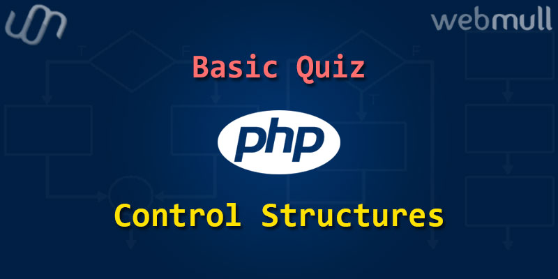 PHP Basics Quiz questions for Control Structures