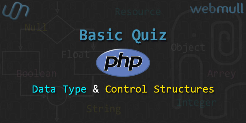 PHP Basics Quiz questions for data type and Control Structures