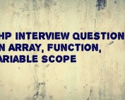 PHP Interview Questions on Array, Function, Variable Scope
